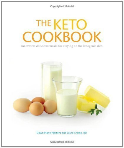 The Keto Cookbook by Martenz, Dawn, Cramp RD LD CNSC, Laura 1st (first) Edition (6/17/2011)