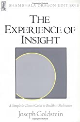 The Experience of Insight: A Simple and Direct Guide to Buddhist Meditation (Shambhala Dragon Editions) by Joseph Goldstein (1987-06-12)