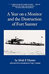 Year on a Monitor and the Destruction of Fort Sumter (Classics in Maritime History)