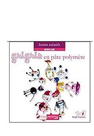 40 grigris créatifs en pâte polymère par Magali Chauveau