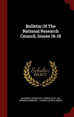 Read Online Bulletin Of The National Research Council, Issues 16-18 pdf