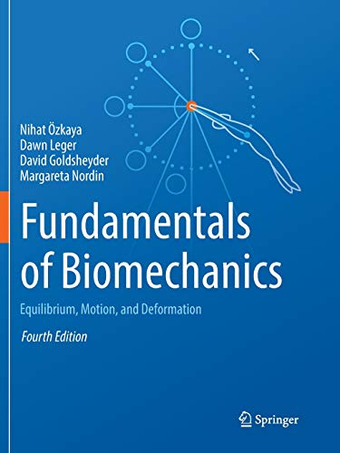 Fundamentals of Biomechanics: Equilibrium, Motion, and Deformation por Nihat Özkaya,Dawn Leger,David Goldsheyder,Margareta Nordin