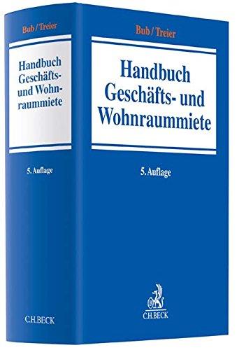 Handbuch Geschäfts- und Wohnraummiete Gebundenes Buch – 28. Februar 2019 Wolf-Rüdiger Bub Hans-Jörg Kraemer Gerhard Treier August Belz