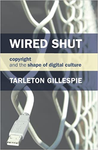 Wired Shut by Tarleton Gillespie (2009-10-20)