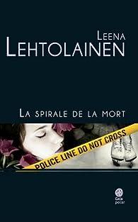 La spirale de la mort  par Leena Lehtolainen