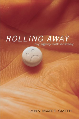 Rolling Away: My Agony with Ecstasy