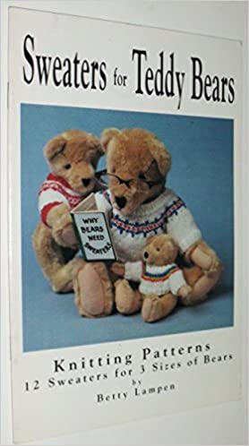 Sweaters For Teddy Bears Knitting Patterns 12 Sweaters For 3 Sizes