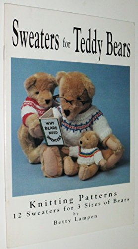 Sweaters for Teddy Bears Knitting Patterns 12 Sweaters for 3 sizes of Bears