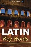 Latin Key Words: Learn Latin Easily: 2,000-word