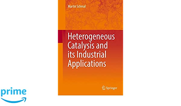 Heterogeneous Catalysis and its Industrial Applications