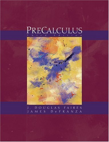 Precalculus (with BCA/iLrn Tutorial and InfoTrac) (Available Titles CengageNOW) by J. Douglas Faires (2003-11-05)
