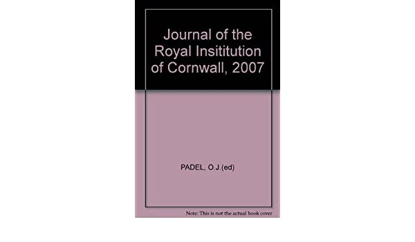 Journal of the Royal Insititution of Cornwall, 2007: O.J.(ed) PADEL: Amazon.com: Books