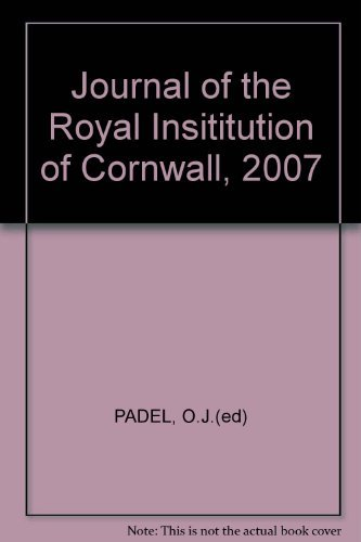 Journal of the Royal Insititution of Cornwall, 2007 Paperback – 2007
