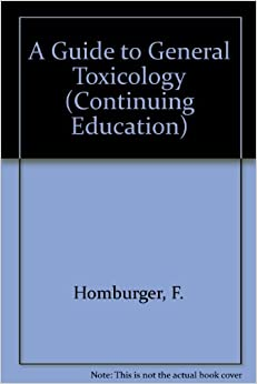 A Guide To General Toxicology por F. Homburger epub