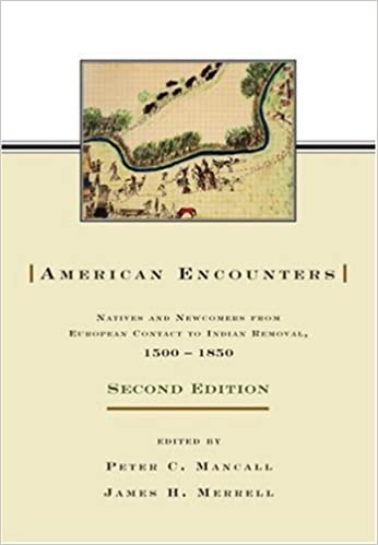 American Encounters: Natives and Newcomers from European Contact to Indian Removal, 1500-1850 (2006-12-21)