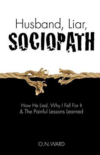 Control Coercive (Husband, Liar, Sociopath: How He Lied, Why I Fell For It & The Painful Lessons Learned)