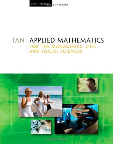 Applied Mathematics for the Managerial, Life, and Social Sciences, 5th Edition (Available 2010 Titles Enhanced Web Assign)