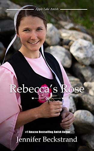 Rebecca's Rose: Apple Lake Amish, Book 2 by [Beckstrand, Jennifer]