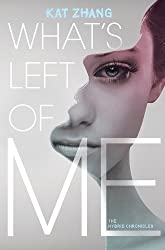 What's Left of Me (Hybrid Chronicles Book 1)