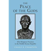 The Peace of the Gods: Elite Religious Practices in the Middle Roman Republic