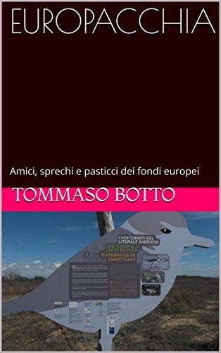 EUROPACCHIA: Amici, sprechi e pasticci dei fondi europei (Italian Edition)