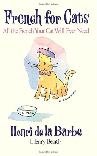 (French for Cats: All the French Your Cat Will Ever Need)