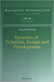 Dynamics of Foliations, Groups and Pseudogroups: Volume 64 (Monografie Matematyczne)