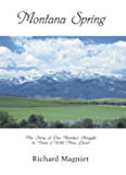 Montana Spring, The Story of One Family's Struggle To Tame a Wild New Land