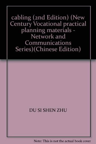 cabling (2nd Edition) (New Century Vocational practical planning materials - Network and Communications Series)(Chinese Edition)