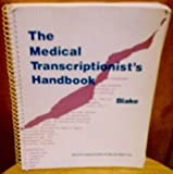 The Medical Transcriptionist's Handbook 9780538706773