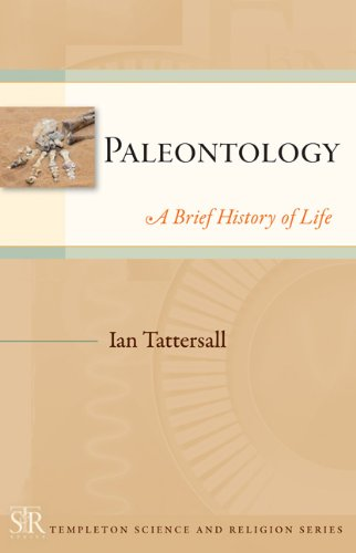 Paleontology: A Brief History of Life (Templeton Science and Religion Series)
