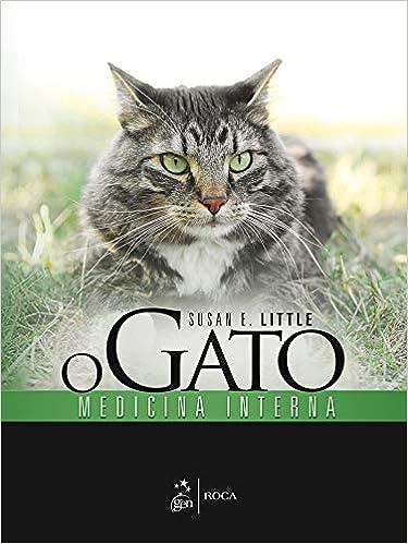 O Gato. Medicina Interna (Em Portuguese do Brasil): Susan E. Little: 9788527727525: Amazon.com: Books