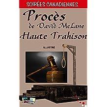 Procès de David McLane Haute Trahison (Illustré) (Soirées Canadiennes) (French Edition)