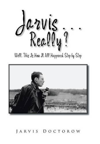 Read Online Jarvis . . . Really?: Well, This Is How It All Happened, Step by Step PDF