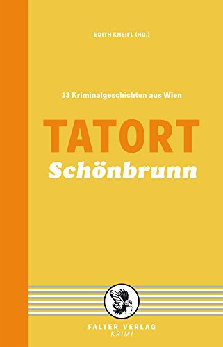 Tatort Schönbrunn: 13 Kriminalgeschichten aus Wien (Tatort Kurzkrimis) (German Edition)