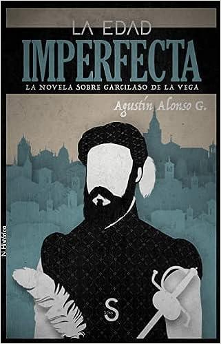 La edad imperfecta de Agustín Alonso G.