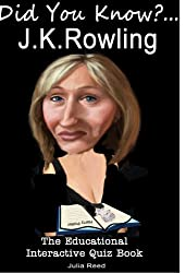 J.K. Rowling: Did You Know? The Children's Educational Quiz Book (The