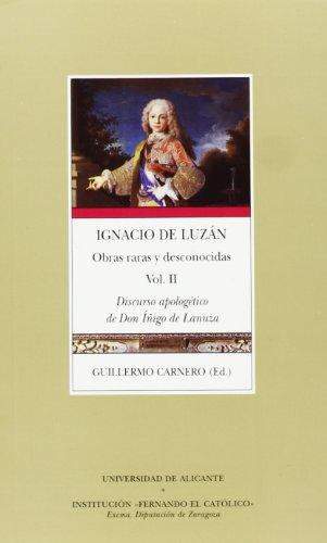 Ignacio de Luzan: Obras raras y desconocidas: Volumen II, Discurso apologetico de Don Inigo de Lanuz