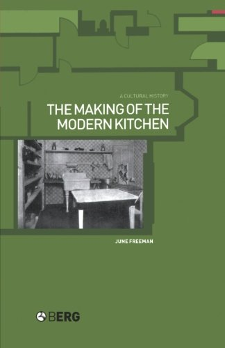 The Making of the Modern Kitchen: A Cultural History