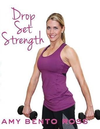 Amy Bento: Drop Set Strength Workout by Amy Bento Ross ...