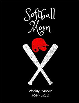 1570 Publishing - Softball Mom 2019 - 2020 Weekly Planner: An 18 Month Academic Planner - July 2019 - December 2020