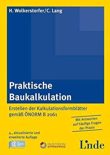 Praktische Baukalkulation: Erstellen der Kalkulationsformblätter gemäß ÖNORM B 2061 Taschenbuch – 10. Dezember 2013 Herbert Wolkerstorfer Christian Lang Linde Verlag Ges.m.b.H. 3707319717