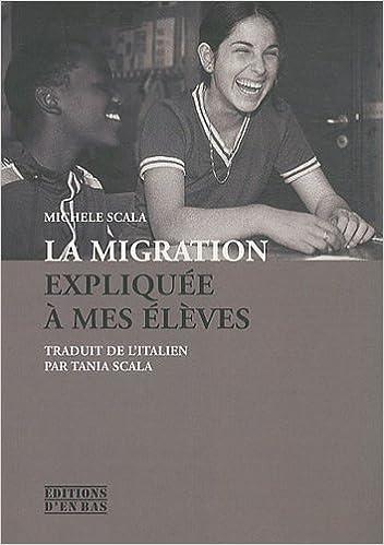Livres en pdf à télécharger gratuitement La migration expliquée à mes élèves PDF by Michele Scala
