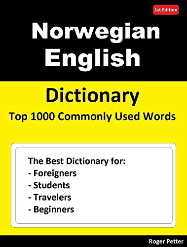 Norwegian English  Dictionary  Top 1000 Commonly Used Words: The Best Dictionary for Foreigners, Students, Travelers and Beginners