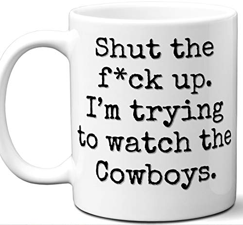 (Cowboys Gifts For Men Women. Shut Up I'm Trying To Watch. Cool Unique Funny Gift Idea Cowboys Coffee Mug For Fans Sports Lovers. Football Hockey Birthday Father's Day Christmas.)