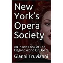New York's Opera Society: An Inside Look At The Elegant World Of Opera
