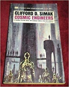 Cosmic Engineers: Clifford D  Simak: 9780417057309: Amazon com: Books