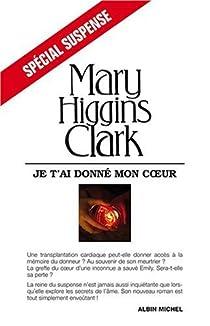 Je t'ai donné mon coeur par Higgins Clark