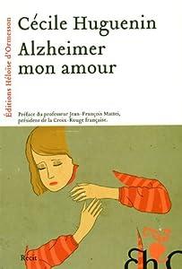 vignette de 'Alzheimer mon amour (Cécile Huguenin)'
