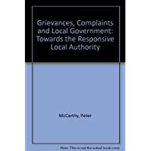 Grievances, Complaints and Local Government: Towards the Responsive Local Authority